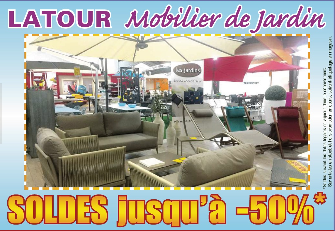 soldes mobilier de jardin 6 janvier au 16 f vrier 2016 latour. Black Bedroom Furniture Sets. Home Design Ideas